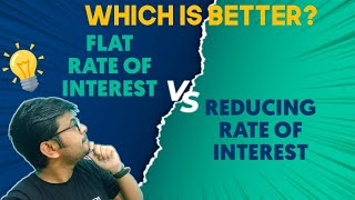 Flat Interest rate and reducing interest rate| Know the differences before availing loan from bank|