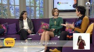 Diálogos en confianza (Sociedad) - No discriminar, es posible