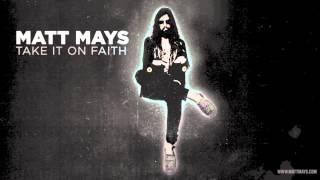 Matt Mays   Take It On Faith
