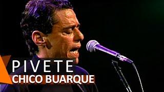 Chico Buarque: Pivete (DVD O Futebol)