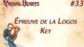 Vandal Hearts #33 - Épreuve de la Logos Key