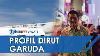 Profil Dirut Garuda Indonesia Irfan Setiaputra, Gantikan Ari Askhara yang Terseret Kasus Selundupan