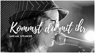 """Kommst du mit ihr - Sarah Connor - Cover [Miriam Spranger] - Das neue Album """"ECHT"""" ab jetzt!"""