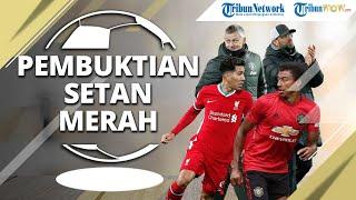 FOOTBALL TIME: Liverpool vs Manchester United, Ajang Pembuktian Setan Merah