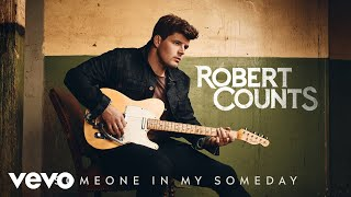 Robert Counts Someone In My Someday