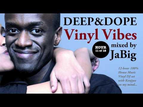 Soulful Deep House Music DJ Mix + Playlist by JaBig [DEEP & DOPE Vinyl Vibes 11/12]