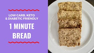 1 Minute Low Carb, Keto, Diabetic Friendly Bread