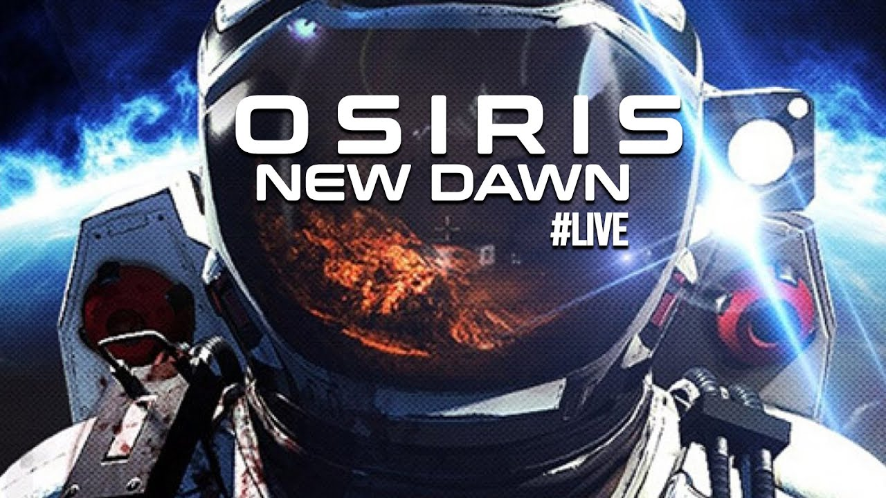 👨‍🚀 Osiris: New Dawn 👨‍🚀 Let's Play #LIVE #06