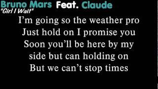 Bruno Mars Ft Claude / Girl I Wait  lyrics
