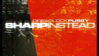 Dreadlock Pussy - Sharp Instead (2000) [Full Album]