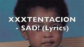 XXXTENTACION   SAD! (Lyrics) [Normal Speed]