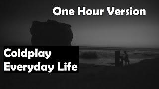 Coldplay   Everyday Life   Lyrics   Audio   One Hour Loop