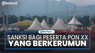 Ini Sanksi yang Akan Diberikan jika Peserta PON XX Papua Langgar Aturan Berkerumun