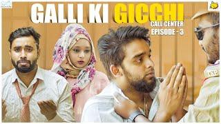 Galli Ki Gicchi - Call Centre || Episode - 3 || DJ Adnan Hyd || Acram MCB || Infinitum Media
