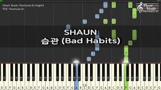 숀 (SHAUN) - 습관 (Bad Habits) Piano Tutorial 피아노 배우기
