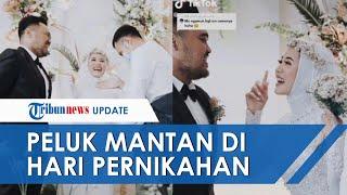 Viral Video Peluk Mantan di Hari Pernikahan, Disebut sang Suami Telah Izinkan
