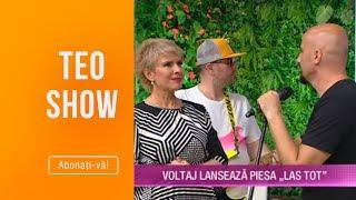 """Teo Show (19.06.2019)   Trupa Voltaj Lanseaza Piesa """"Las Tot"""""""