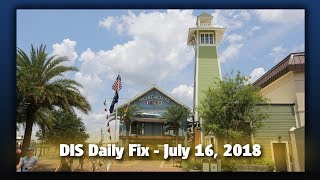 DIS Daily Fix | Your Disney News for 07/16/18