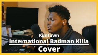 Runtown   International Badman Killa Cover Official Video