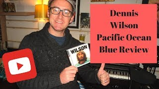 Dennis Wilson Pacific Ocean Blue Review