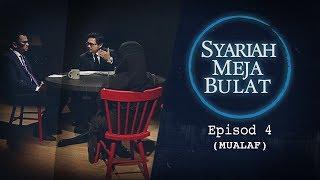 [LIVE] Episod 4 Syariah Meja Bulat (2019) - Mualaf | #syariahmejabulat