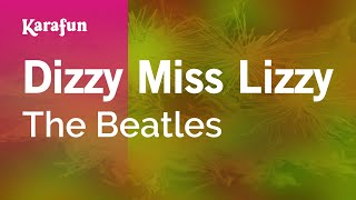 Karaoke Dizzy Miss Lizzy - The Beatles *
