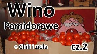 Wino pomidorowe z chilli i ziołami - przepis cz. 2