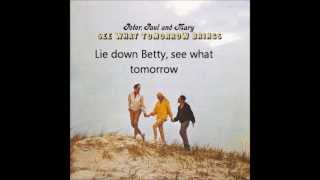 """Peter, Paul & Mary """"Betty and Dupree"""" con Letra en Ingles."""