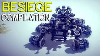 ►Besiege Compilation - Awesome Ground War Machines