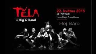 Video Těla, Big ´O´ Band, Hej Báro, 22 5 2015