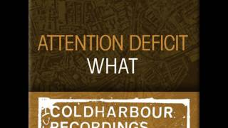 Attention Deficit - What (Gabriel Batz Remix)