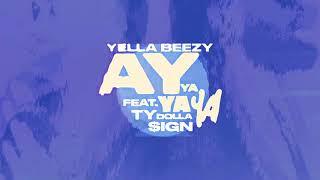 Yella Beezy Ay Ya Ya Ya Feat Ty Dolla $ign
