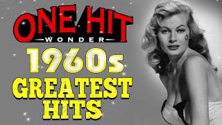 Greatest Hits 1960s One Hits Wonder Of All Time – The Best Of 60s Old Music Hits Playlist Ever