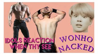Kpop idols react to Wonho body