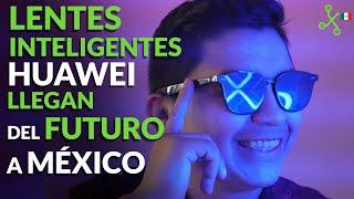 Eyewear II: Probamos los lentes INTELIGENTES de Huawei y este es su PRECIO en México