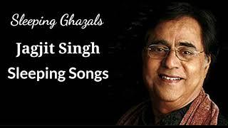 Relaxing Ghazals   Ghazals   Ghazals of Jagjit Singh   Sleeping Ghazals   Sleeping Songs  