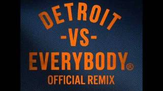 Detroit VS Everybody   Official Remix