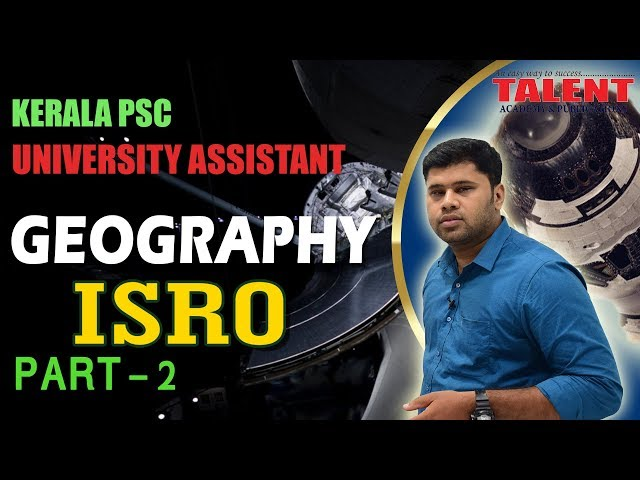 Kerala PSC Geography Class on ISRO for University Assistant - Part 2