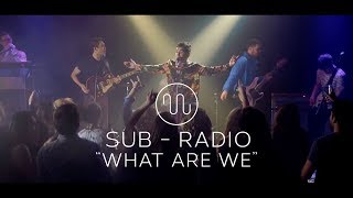 Sub-Radio - What Are We (Official Music Video)