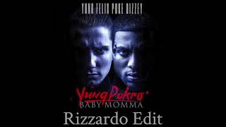 Yung Felix & Poke   Baby Momma Ft  Bizzey  (Rizzardo Edit)
