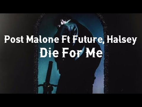 Post Malone • Die For Me Ft Future, Halsey ❪Subtitulado Español❫