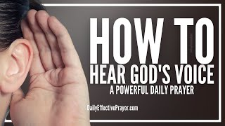 Prayer To Hear God's Voice | How To Hear God's Spirit Everyday