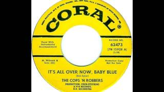 The Cops 'N Robbers - It's All Over Now, Baby Blue (Bob Dylan Cover)