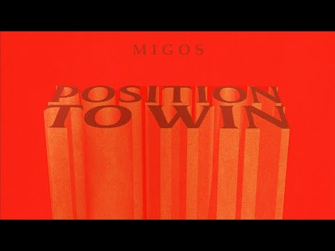 Migos - Position To Win