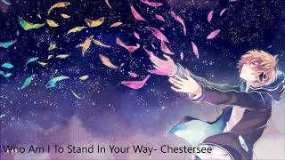 Nightcore  Who Am I To Stand In Your Way