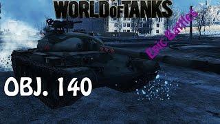 WOT EPIC BATTLE   OBJ 140 (10K DMG EPIC CARRY)