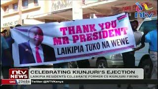 Laikipia residents celebrate Mwangi Kiunjuri's sacking, thank President Uhuru