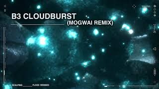 "SCALPING – ""Cloudburst"" (Mogwai Remix)"