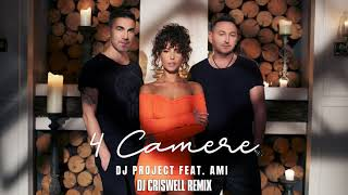 DJ Project Feat. AMI   4 Camere | DJ Criswell Remix