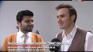 Ravi İncigöz & Mustafa Ceceli ŞEKER Klip çekimi - Kral Pop Haber